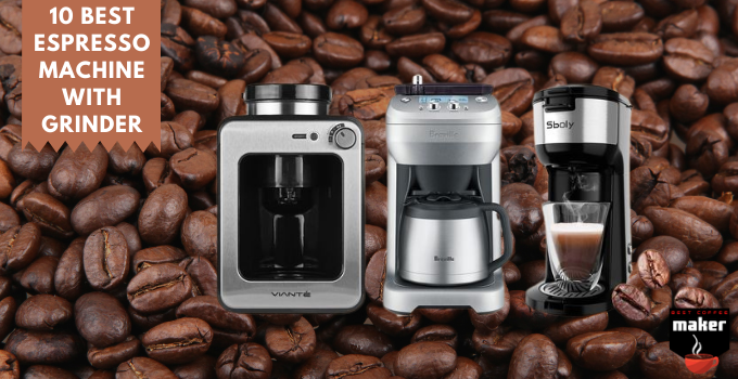 10 Best Espresso Machine With Grinder 2021 Buying Guide